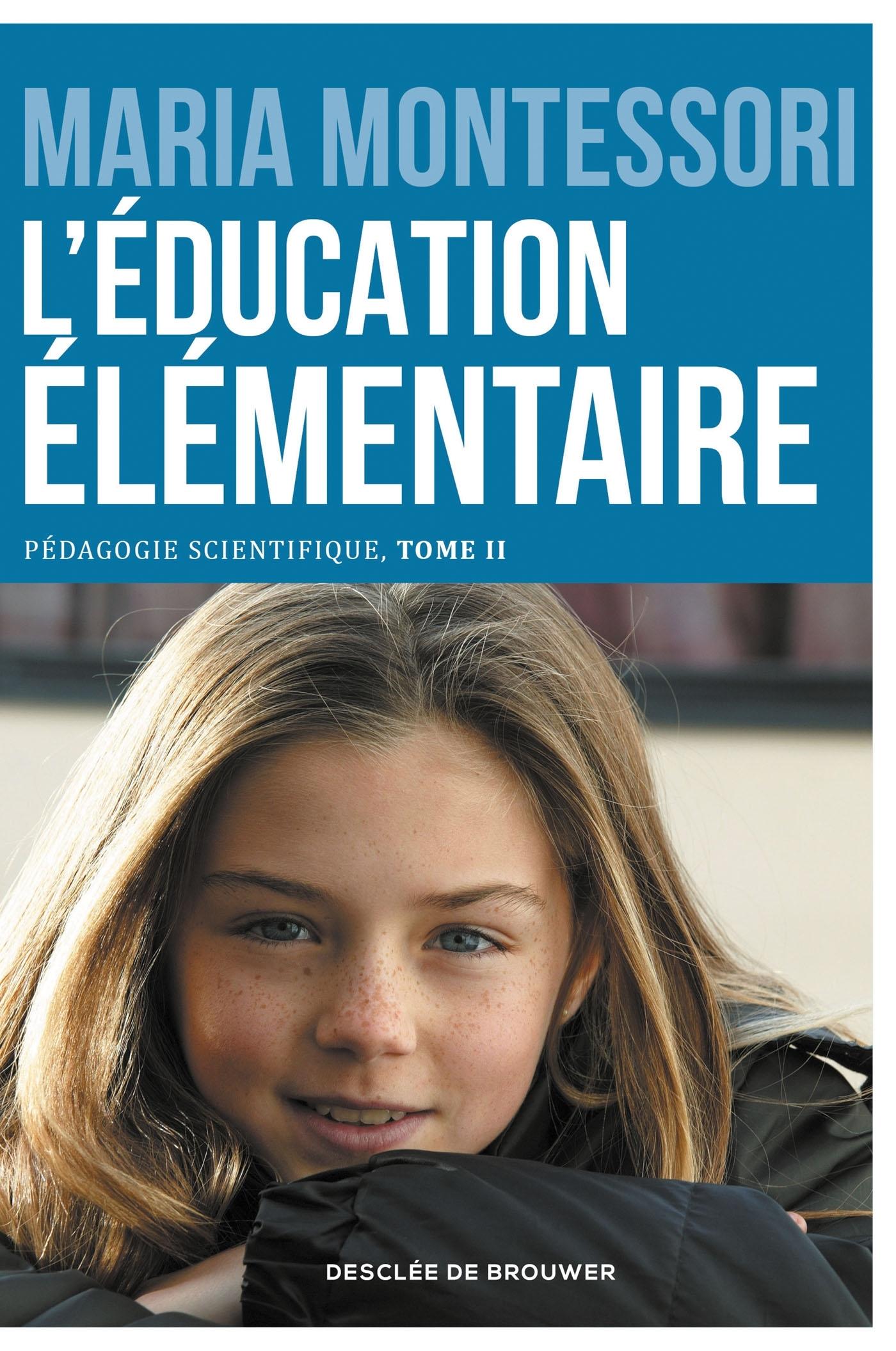 L'EDUCATION ELEMENTAIRE - PEDAGOGIE SCIENTIFIQUE, TOME II