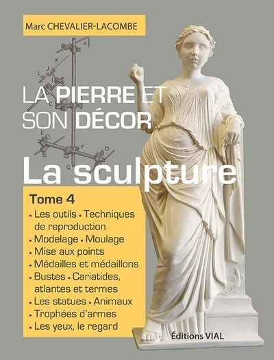 LA PIERRE ET SON DECOR, TOME 4 - LA SCULPTURE