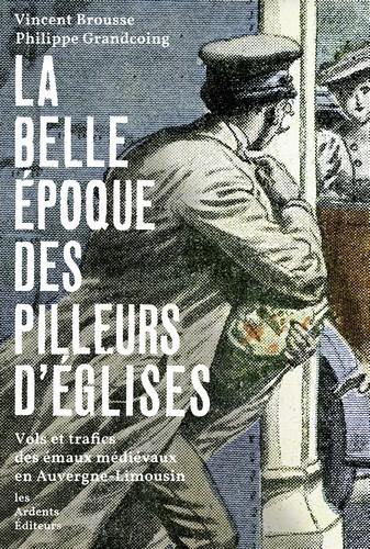 LA BELLE EPOQUE DES PILLEURS D'EGLISES