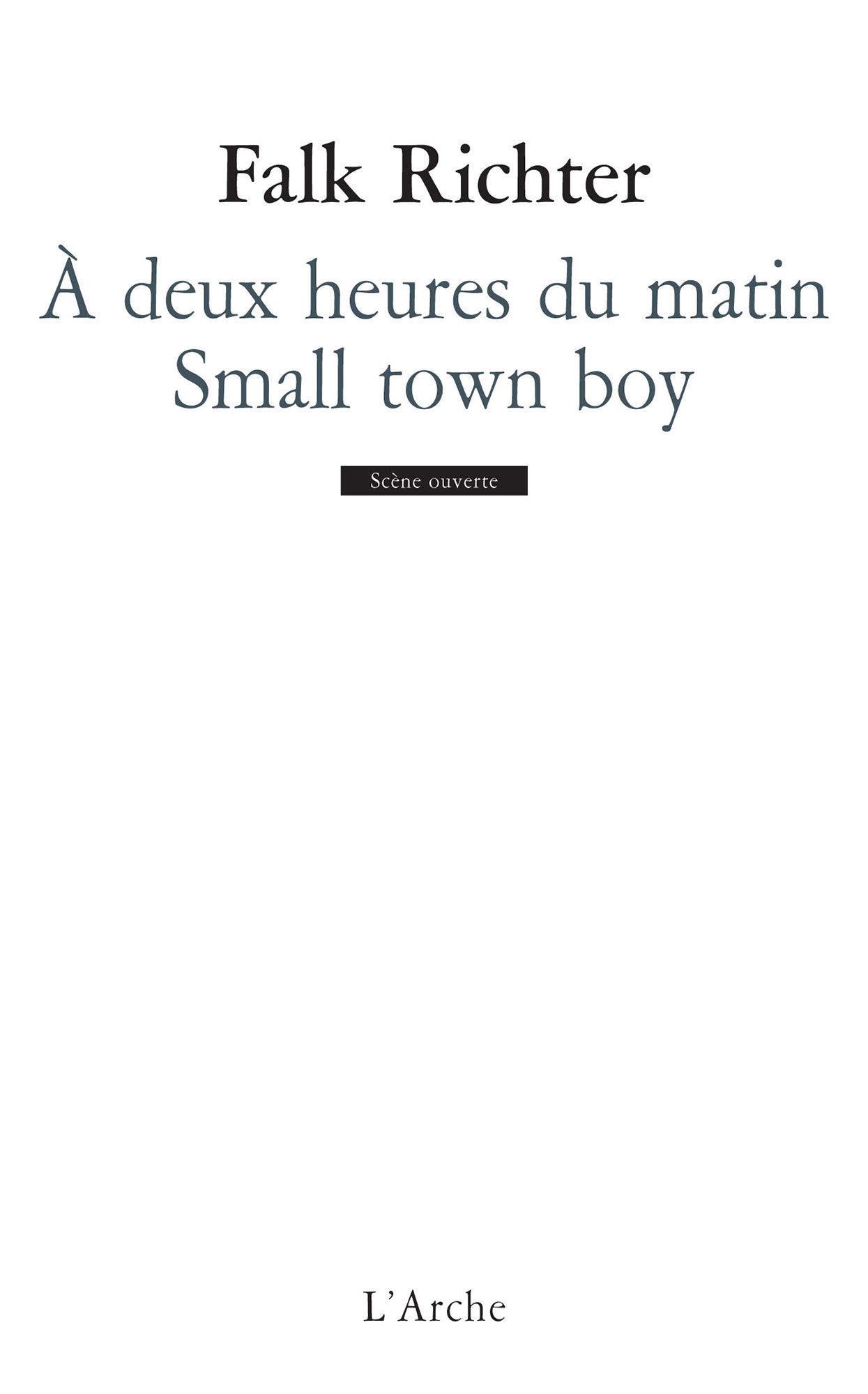 A DEUX HEURES DU MATIN / SMALL TOWN BOY