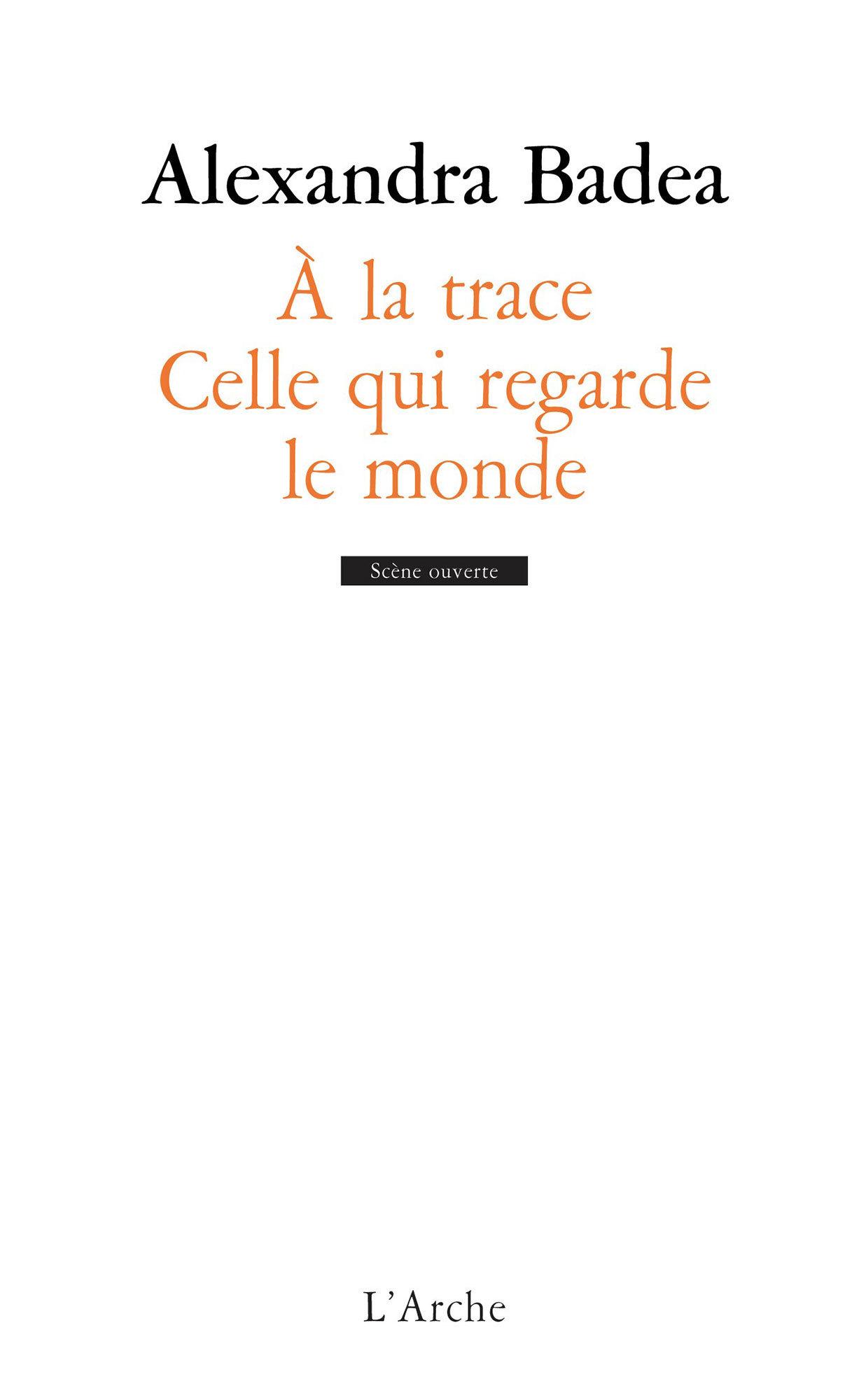 A LA TRACE / CELLE QUI REGARDE LE MONDE