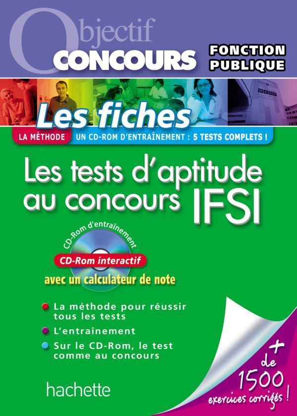 FICHES - LES TESTS D'APTITUDE AU CONCOURS IFSI, CATEGORIE B - ED.2010