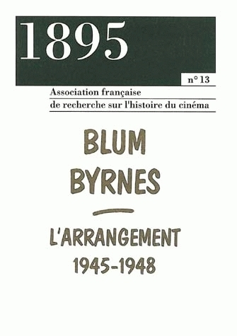 1895, N 13/DEC. 1993. BLUM BYRNES. L'ARRANGEMENT, 1945-1948