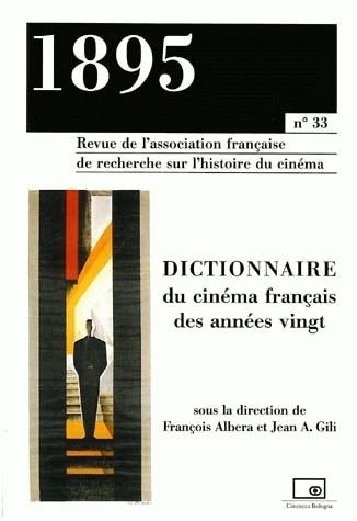 1895, N 33/JUIN 2001. DICTIONNAIRE DU CINEMA FRANCAIS DES ANNEES VING T