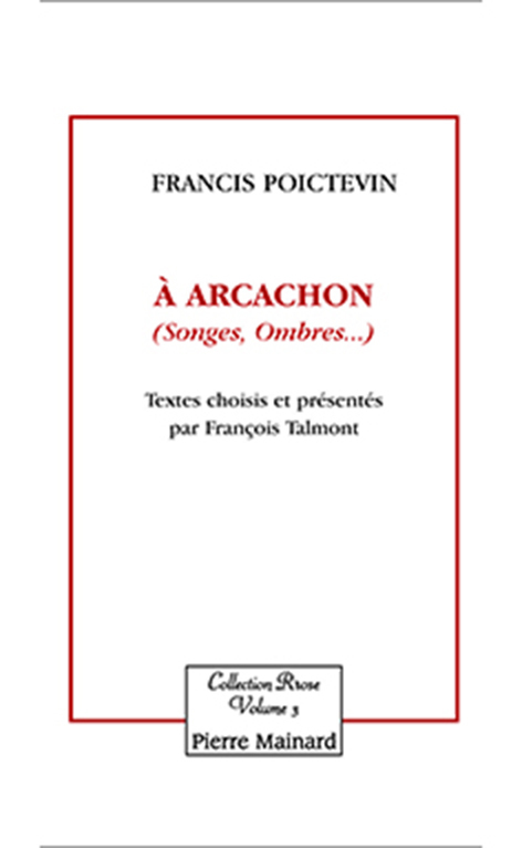 A ARCACHON (SONGES, OMBRES ... )