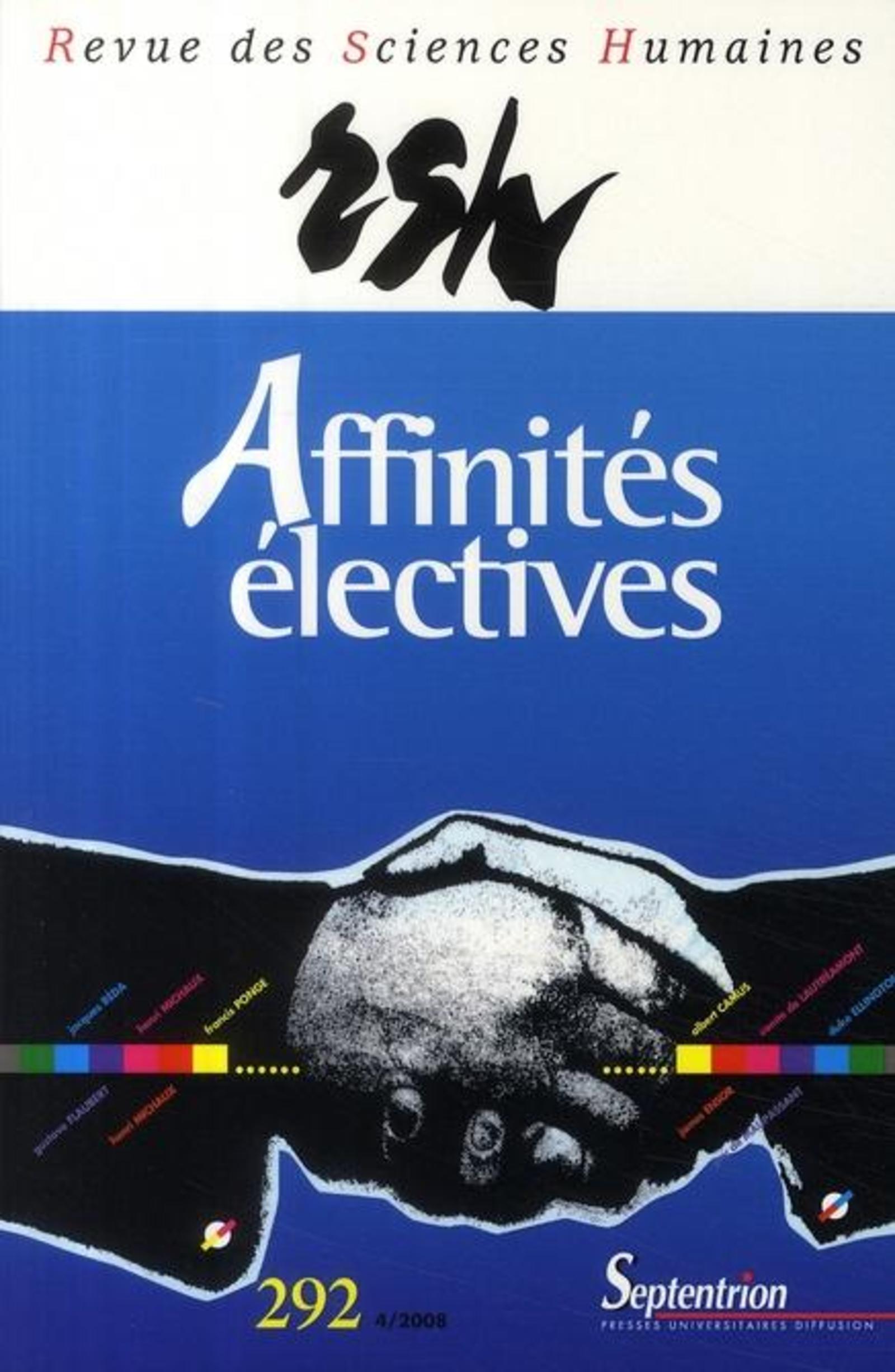 REVUE DES SCIENCES HUMAINES, N 292/OCTOBRE - DECEMBRE 2008 - AFFINITES ELECTIVES