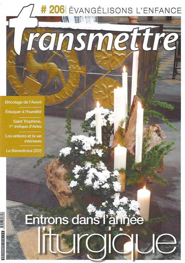 REVUE TRANSMETTRE EVANGELISONS L'ENFANCE ! - ENTRONS DANS L'ANNEE LITURGIQUE N 206 DECEMBRE 2018