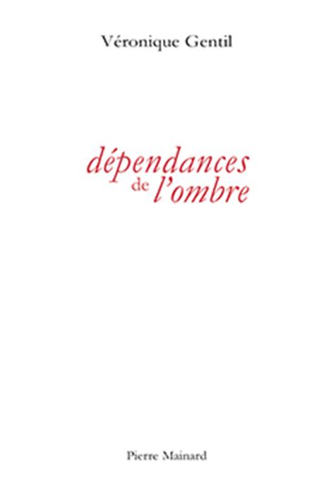 DEPENDANCES DE L'OMBRE
