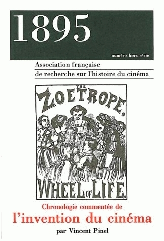 1895, NUMERO HORS SERIE/1992. CHRONOLOGIE COMMENTEE DE L'INVENTION DU  CINEMA