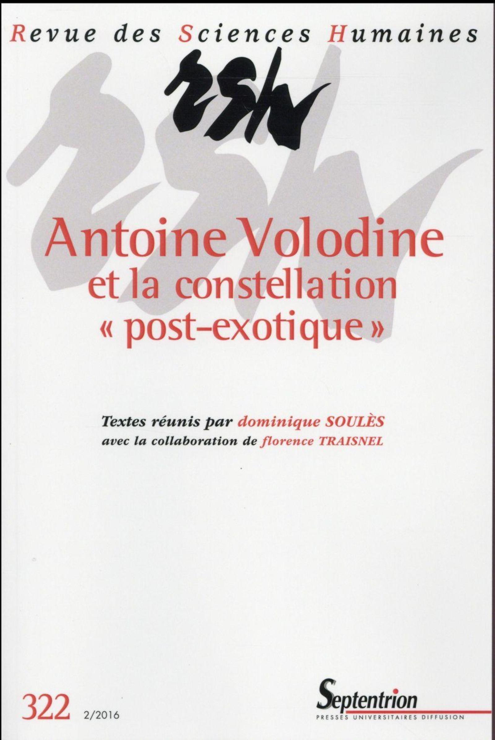 REVUE DES SCIENCES HUMAINES, N 322/AVRIL - JUIN 2016 - ANTOINE VOLODINE ET LA CONSTELLATION  POST-E