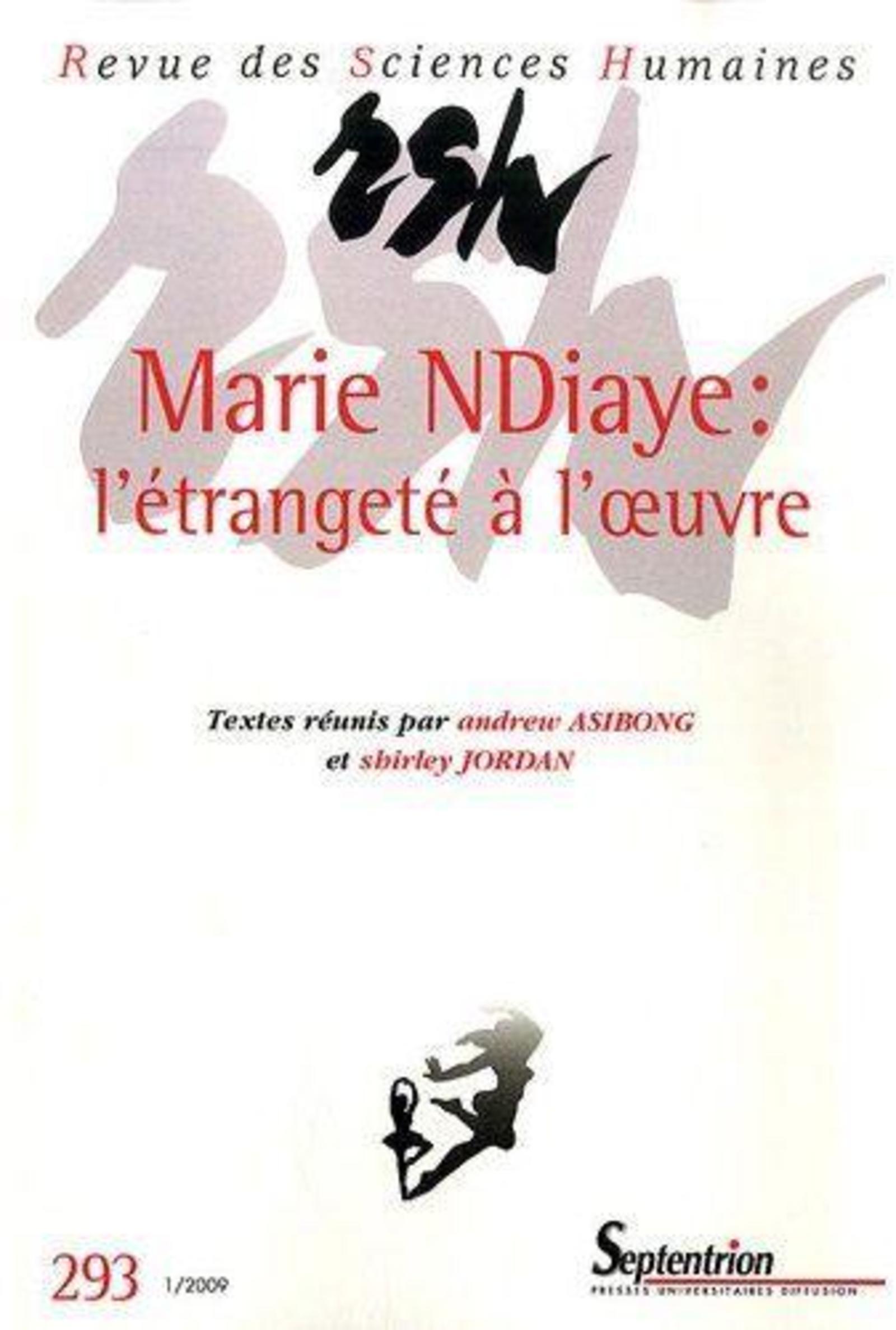 REVUE DES SCIENCES HUMAINES, N 293/JANVIER - MARS 2009 - MARIE NDIAYE : L''ETRANGETE A L'' UVRE