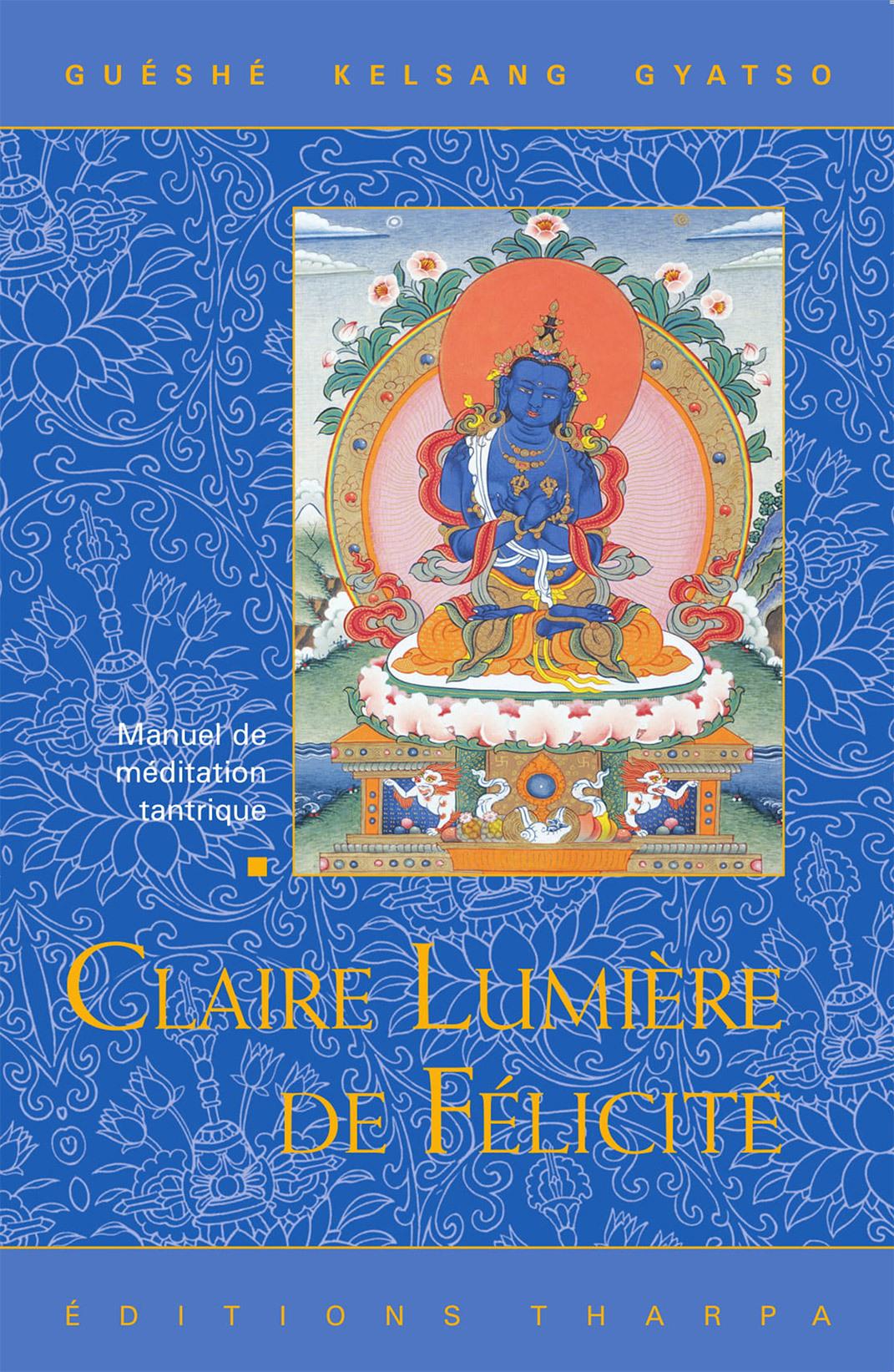 CLAIRE LUMIERE DE FELICITE - MANUEL DE MEDITATION TANTRIQUE