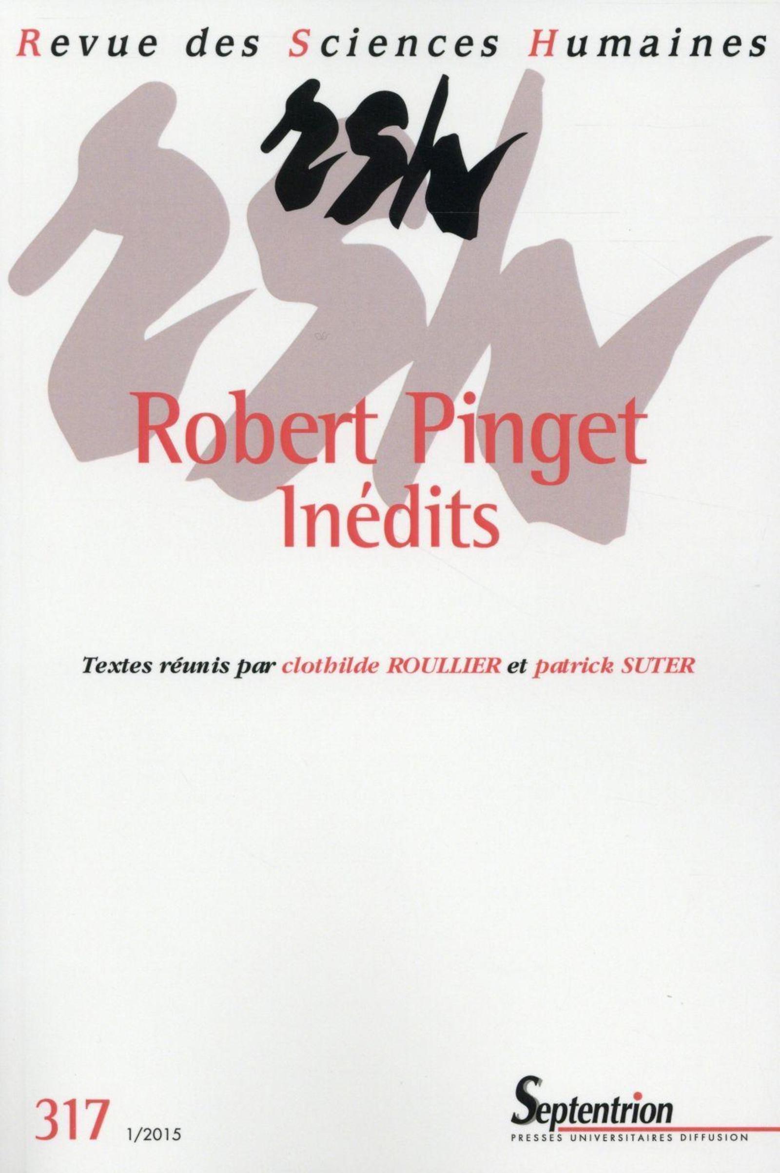 REVUE DES SCIENCES HUMAINES, N 317/JANVIER - MARS 2015 - INEDITS DE ROBERT PINGET