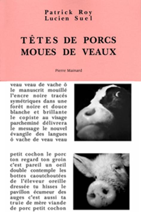 TETES DE PORCS, MOUES DE VEAUX PHOTOS PATRICK ROY