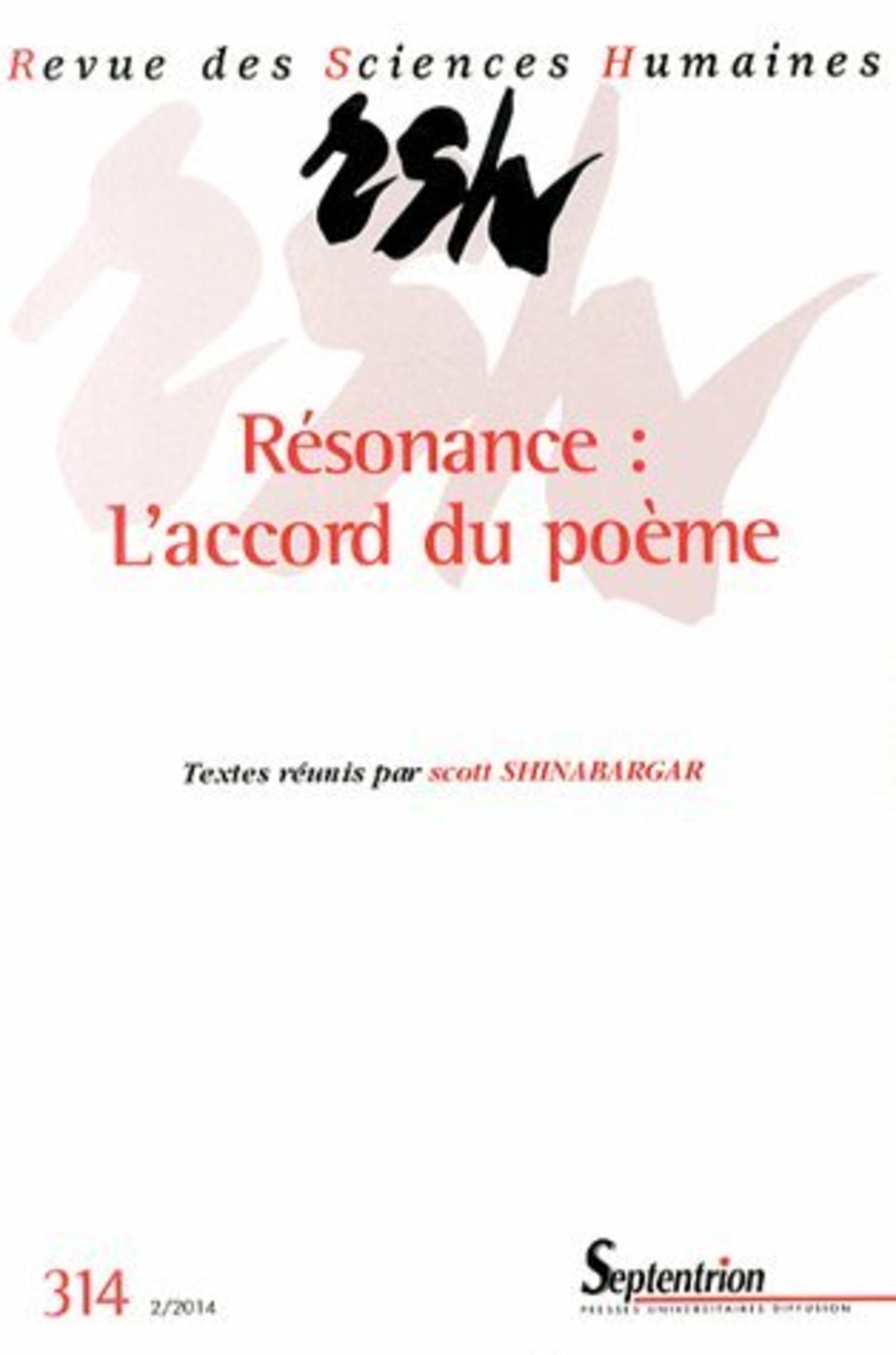 REVUE DES SCIENCES HUMAINES, N 314/AVRIL - JUIN 2014 - RESONANCE : L''ACCORD DU POEME