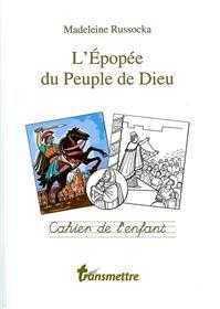 L'EPOPEE DU PEUPLE DE DIEU - CAHIER DE L'ENFANT