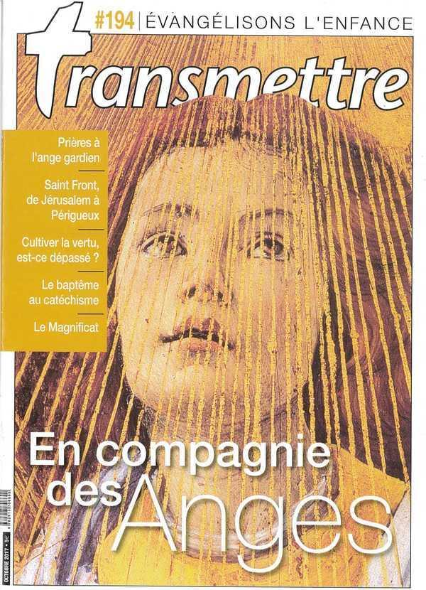REVUE TRANSMETTRE EVANGELISONS L'ENFANCE - EN COMPAGNIE DES ANGES - N 194 OCTOBRE 2017