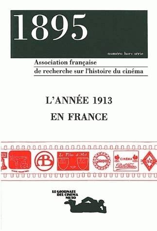 1895, NUMERO HORS SERIE/OCT. 1993. L'ANNEE 1913 EN FRANCE