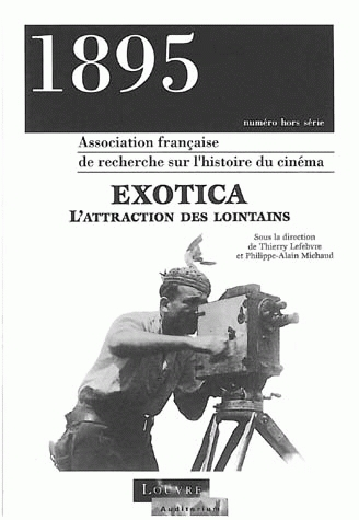 1895, NUMERO HORS SERIE/MAI 1996. EXOTICA : L'ATTRACTION DES LOINTAIN S