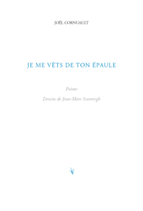 JE ME VETS DE TON EPAULE ILLUSTRATIONS J.-MARC SCANREIGH