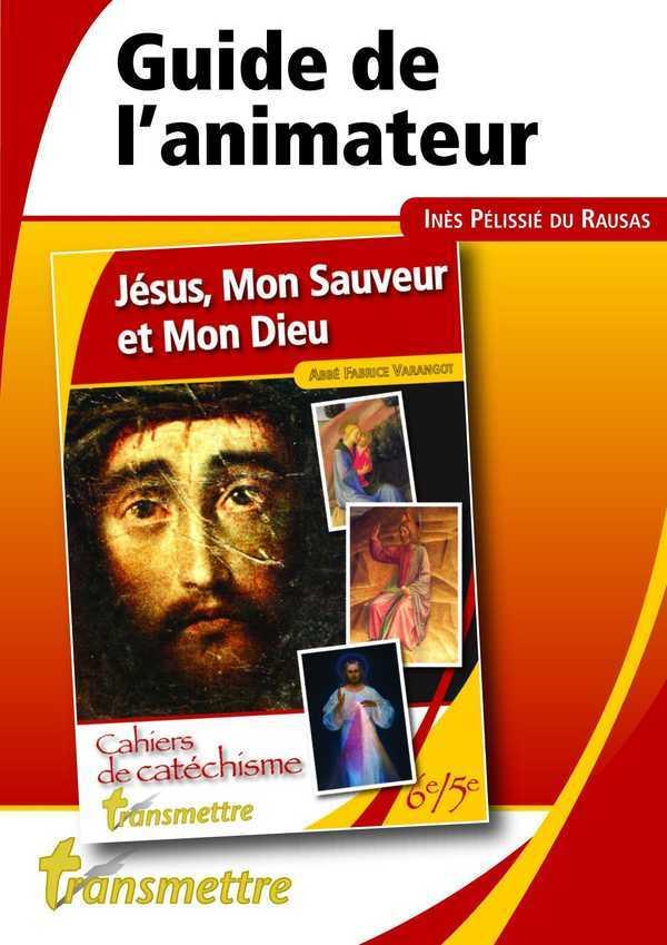 JESUS, MON SAUVEUR ET MON DIEU - GUIDE DE L'ANIMATEUR