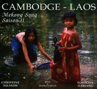 CAMBODGE LAOS MEKONG SONG SAISON II