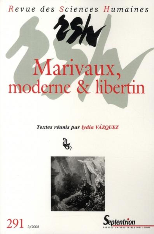 REVUE DES SCIENCES HUMAINES, N 291/JUILLET - SEPTEMBRE 2008 - MARIVAUX LIBERTIN