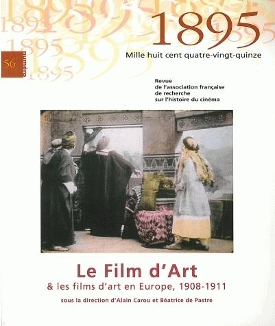1895, N 56/DEC. 2008. LE FILM D'ART & LES FILMS D'ART EN EUROPE (1908 -1911)