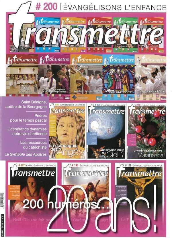 REVUE TRANSMETTRE EVANGELISONS L'ENFANCE - 200 NUMEROS 20 ANS ! - N 200 AVRIL 2018