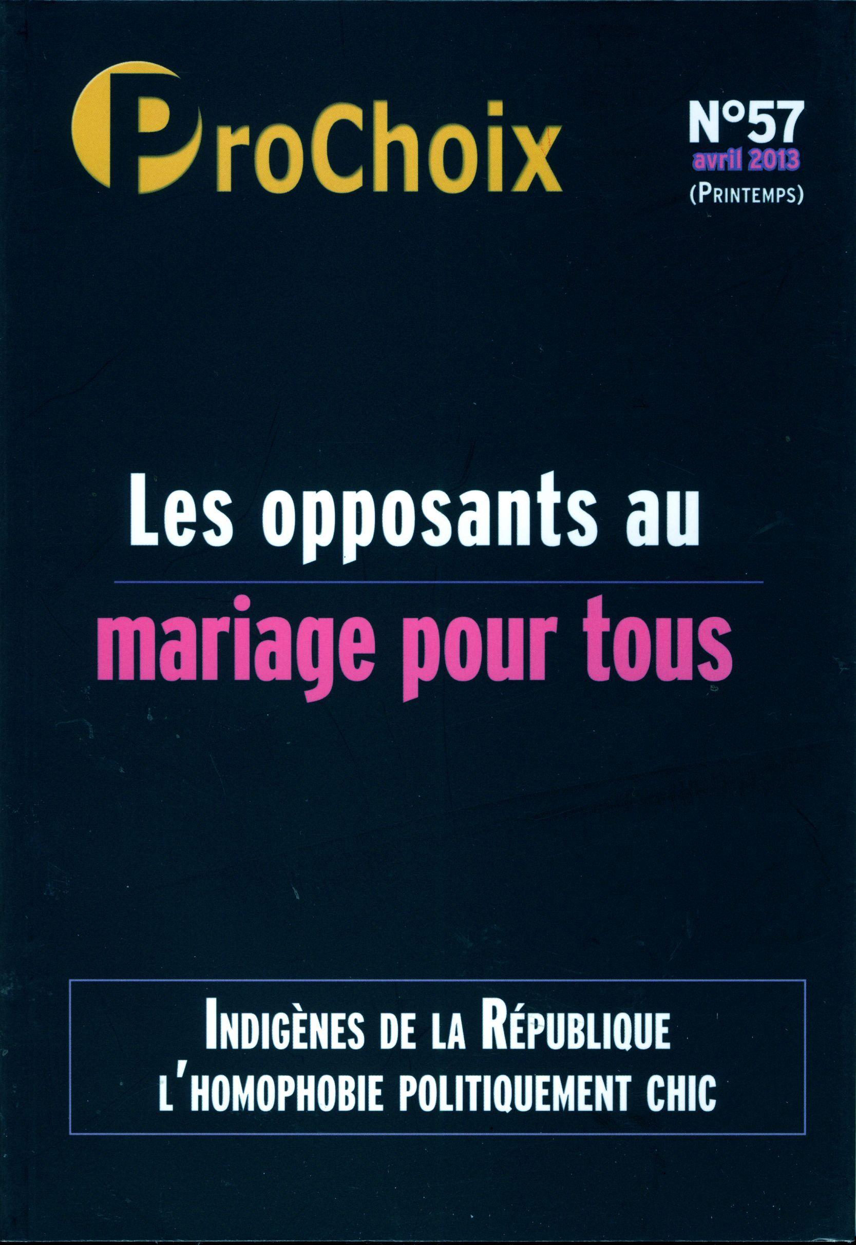 PROCHOIX N 57 : LES OPPOSANTS AU MARIAGE POUR TOUS