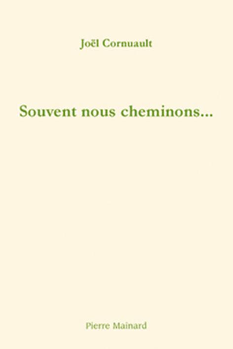 SOUVENT NOUS CHEMINONS...