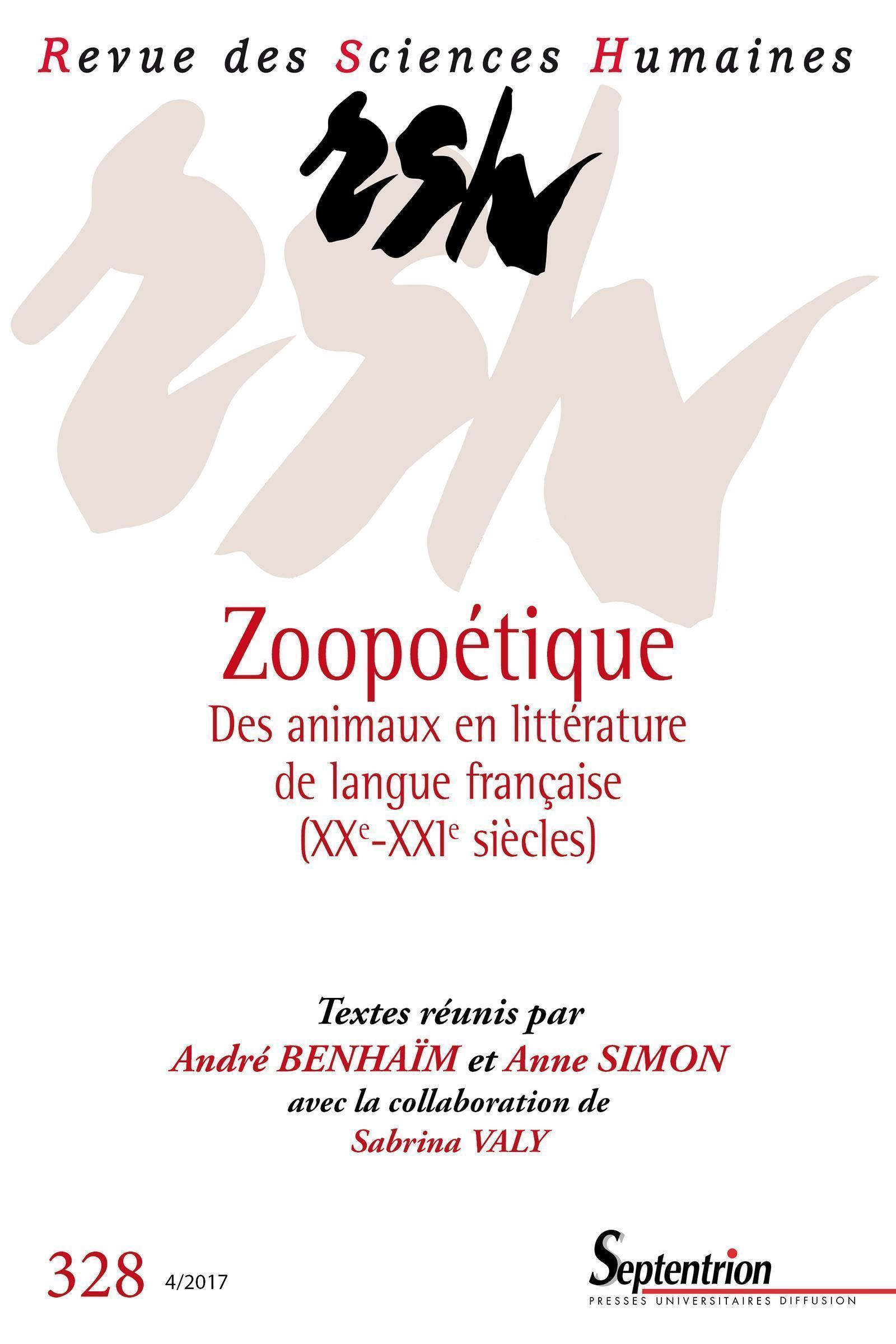 ZOOPOETIQUE - N328 4 2017 DES ANIMAUX EN LITTERATURE MODERNE DE LANGUE FRANCAISE