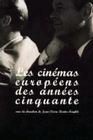 LES CINEMAS EUROPEENS DES ANNEES CINQUANTE
