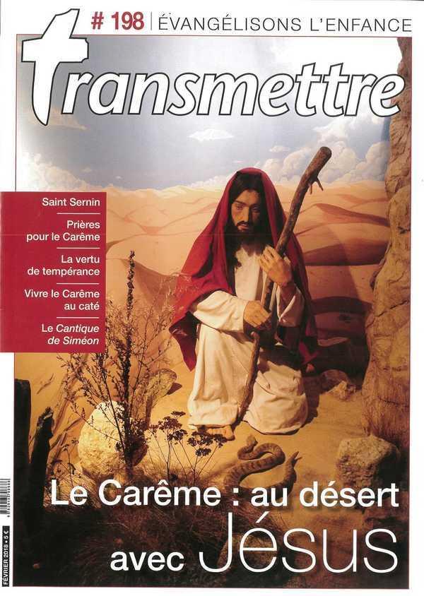 REVUE TRANSMETTRE EVANGELISONS L'ENFANCE - LE CAREME : AU DESERT AVEC JESUS N 198 FEVRIER 2018