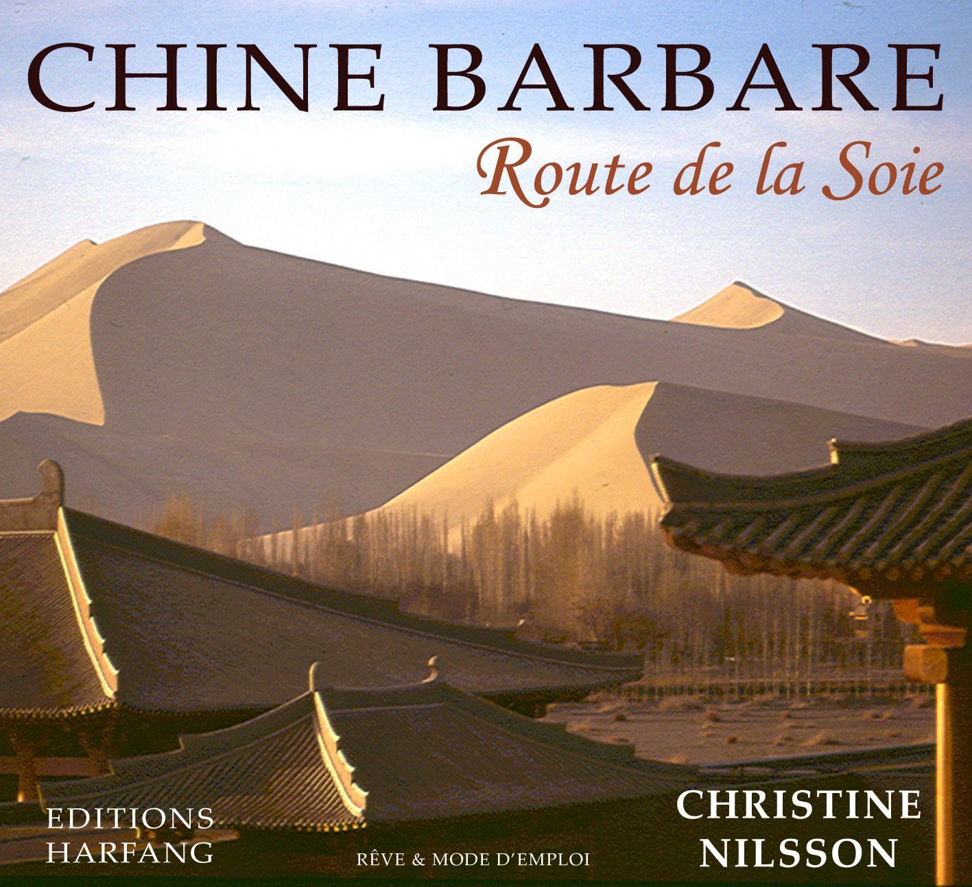 CHINE BARBARE, LA ROUTE DE LA SOIE