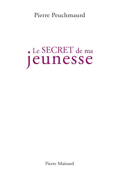 LE SECRET DE MA JEUNESSE : SUIVI DE LES JOURS DE RANGEMENT