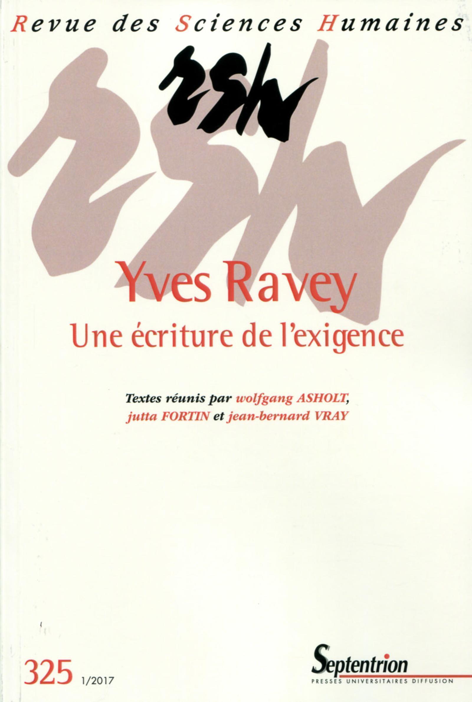 YVES RAVEY  UNE ECRITURE DE L EXIGENCE - REVUE DES SCIENCES HUMAINES N 325 JANVIER 2017