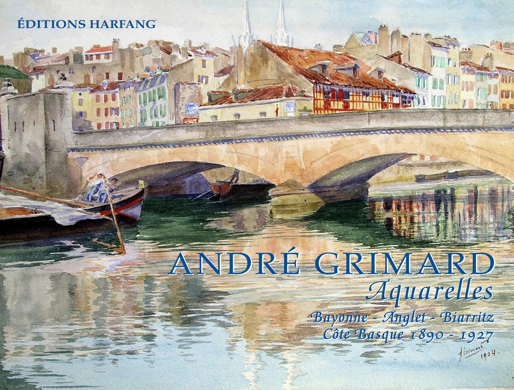 ANDRE GRIMARD : AQUARELLES BAYONNE - ANGLET- BIARRITZ - COTE BASQUE 1890-1927