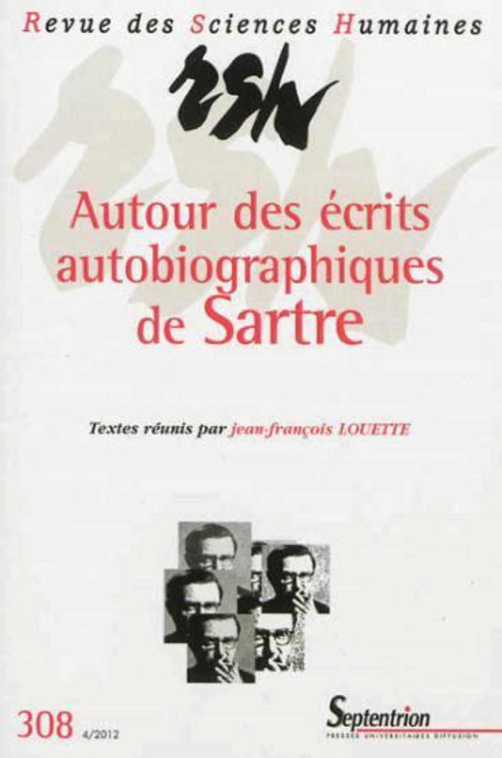 REVUE DES SCIENCES HUMAINES, N 308/OCTOBRE - DECEMBRE 2012 - AUTOUR DES ECRITS AUTOBIOGRAPHIQUES DE