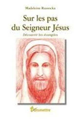 SUR LES PAS DU SEIGNEUR JESUS