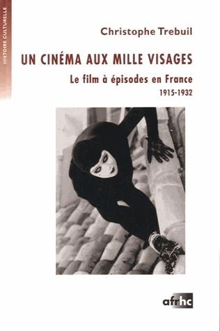 UN CINEMA AUX MILLES VISAGES..  LE FILM A EPISODES EN FRANCE.