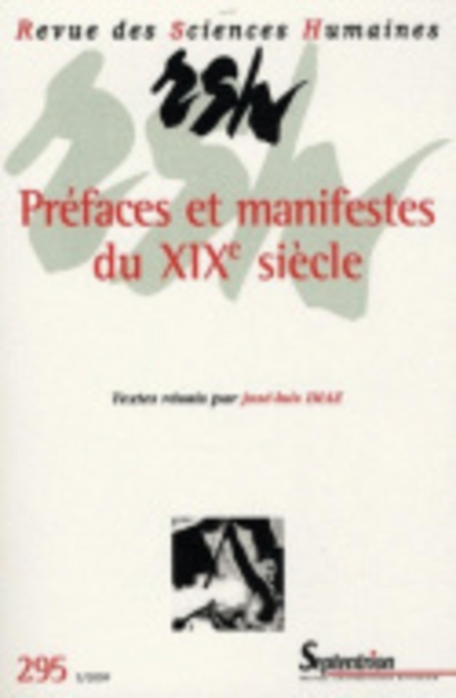 REVUE DES SCIENCES HUMAINES, N 295/JUILLET - SEPTEMBRE 2009 - PREFACES ET MANIFESTES DU XIXE SIECLE