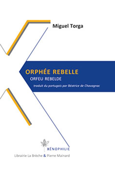 ORPHEE REBELLE EDITION BILINGUE, TRADUCTION PAR B. DE CHAVAGNAC
