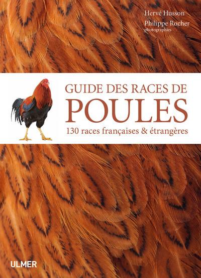 GUIDE DES RACES DE POULES - 130 RACES FRANCAISES & ETRANGERES