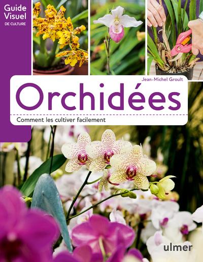 ORCHIDEES - COMMENT LES CULTIVER FACILEMENT