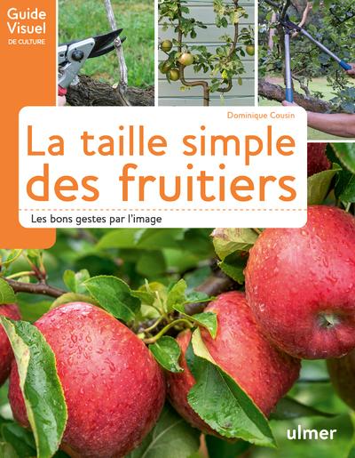 LA TAILLE SIMPLE DES FRUITIERS - LES BONS GESTES PAR L'IMAGE