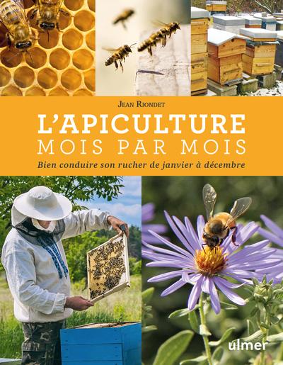 L'APICULTURE MOIS PAR MOIS -NOUVELLE EDITION-