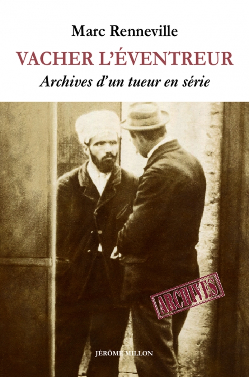 VACHER L EVENTREUR -  ARCHIVES D UN TUEUR EN SERIE