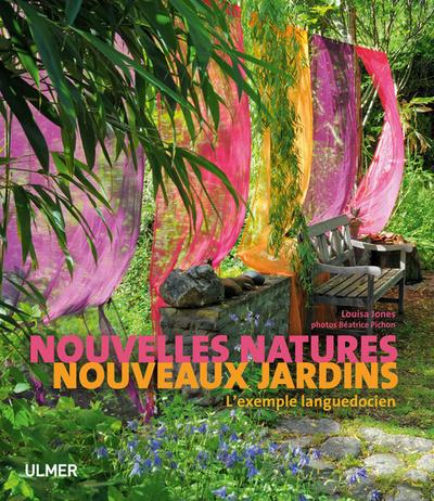 NOUVELLES NATURES. NOUVEAUX JARDINS. L'EXEMPLE LANGUEDOCIEN