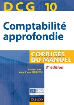DCG 10 - COMPTABILITE APPROFONDIE - 3E EDITION - CORRIGES DU MANUEL